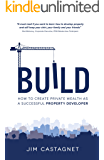 Build: To Create Private Wealth As A Successful Property Developer