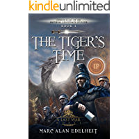 The Tiger's Time (Chronicles of An Imperial Legionary Officer Book 4)