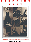 Stepping Left: Dance and Politics in New York City, 1928–1942
