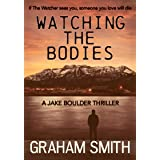 Watching the Bodies (The Jake Boulder Thrillers Book 1)