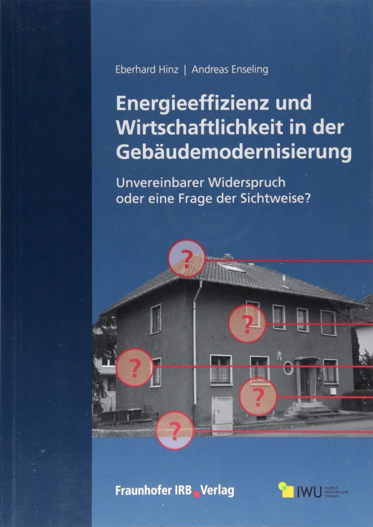 Energieeffizienz und Wirtschaftlichkeit in der Gebäudemodernisierung: Unvereinbarer Widerspruch oder eine Frage der Sichtweise? Taschenbuch – 19. Juli 2018 Fraunhofer IRB Verlag 3738801308 Bau- und Umwelttechnik Commercial & Industrial