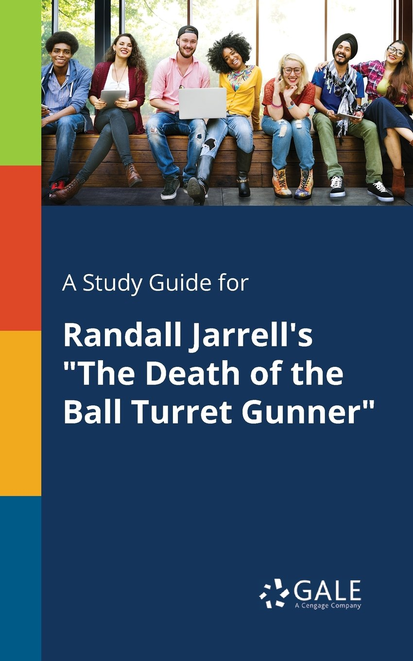 A Study Guide for Randall Jarrell's the Death of the Ball Turret Gunner: Cengage  Learning Gale: 9781375400817: Books - Amazon.ca