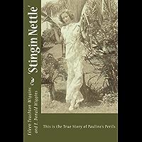 Stingin Nettle: The true story of Pauline's perils. (English Edition)