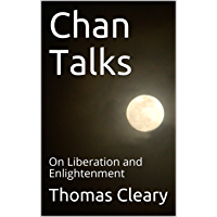 Chan Talks: On Liberation and Enlightenment (English Edition)