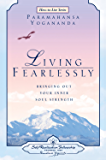 Living Fearlessly: Bringing Out Your Inner Soul Strength
