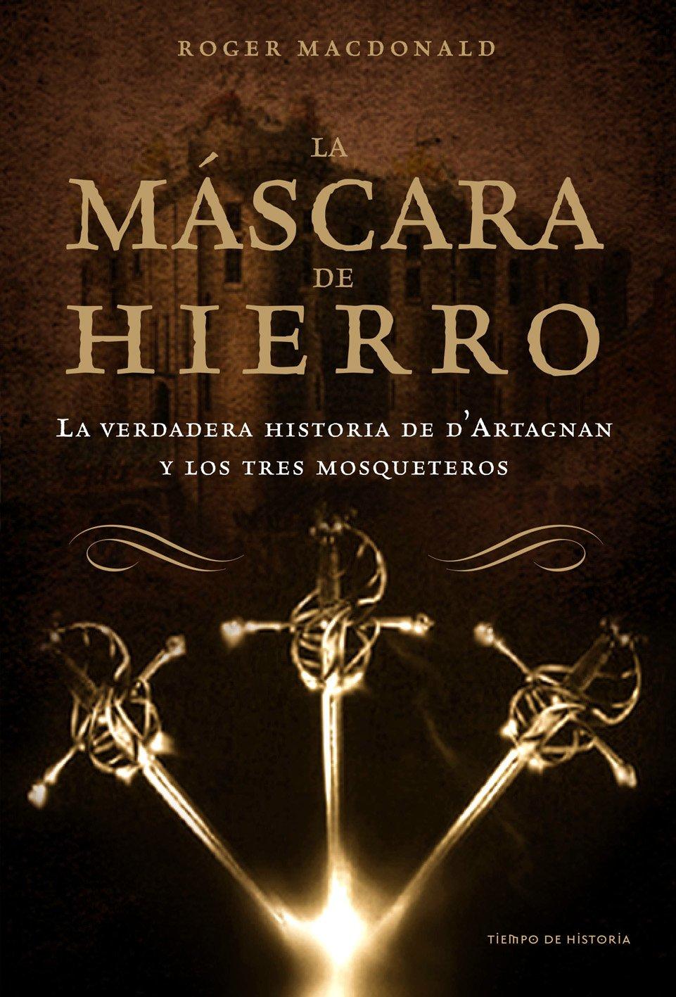 LA MASCARA DE HIERRO (LOS 3 MOSQUETEROS): ROGER MCDONALD: 9788484327790: Amazon.com: Books