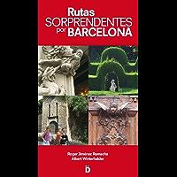 Rutas sorprendentes por Barcelona (Guías de Barcelona) (Spanish Edition)