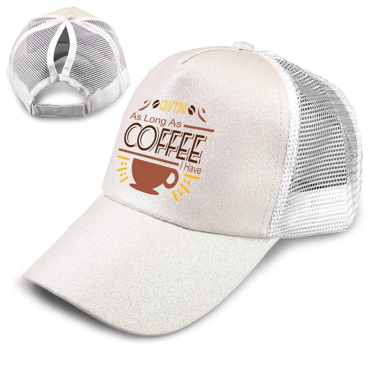 Crafting As Long As Coffee I Have Ponytail Messy High Bun Hat Ponycaps Baseball Cap Adjustable Trucker Cap Mesh Cap