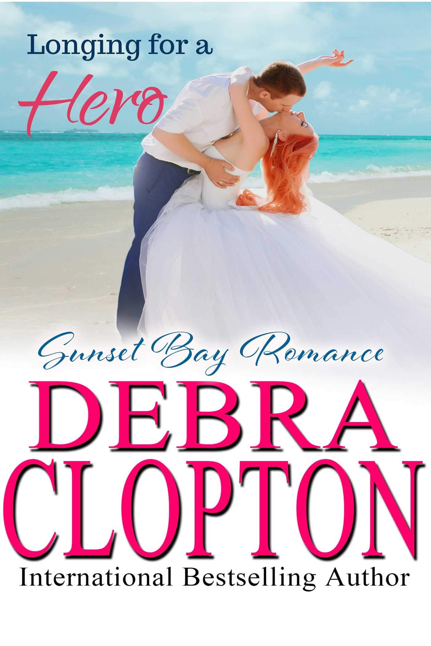 Longing For A Hero  Sunset Bay Romance Book 2   English Edition