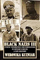 Black Nazis III: Ethnic Minorities and Foreigners in Hitler's Reich: A New History Paperback