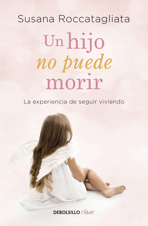 Un Hijo No Puede Morir Raccatagliata Susana 9786073129381 Books