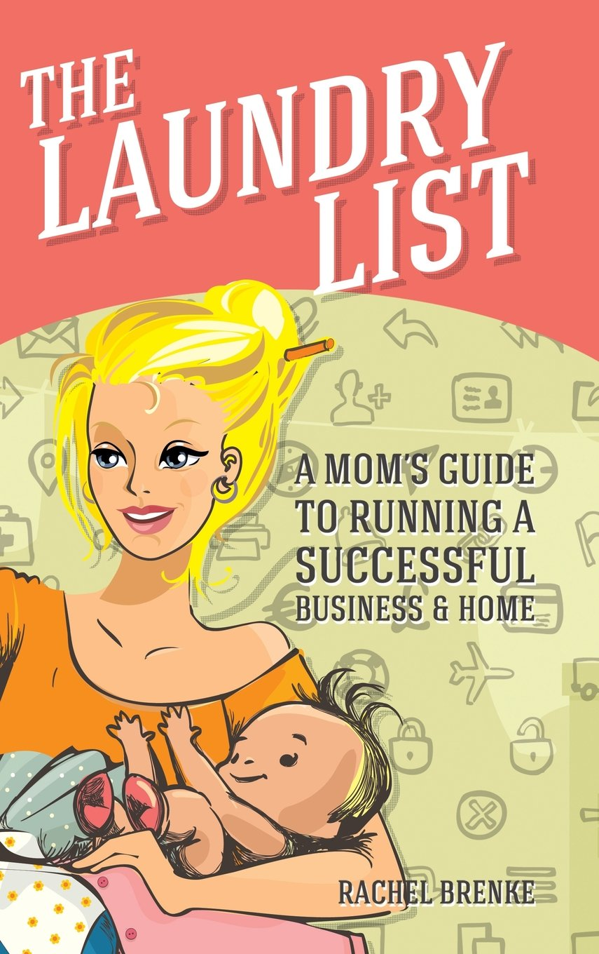 Download The Laundry List: A Mom's Guide to Running a Successful Business and Home PDF