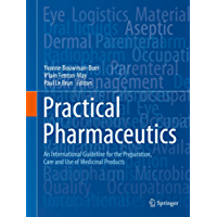 Practical Pharmaceutics: An International Guideline for the Preparation, Care and Use of Medicinal Products
