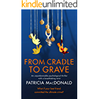 FROM CRADLE TO GRAVE an unputdownable psychological thriller with a breathtaking twist (Totally Gripping Psychological…