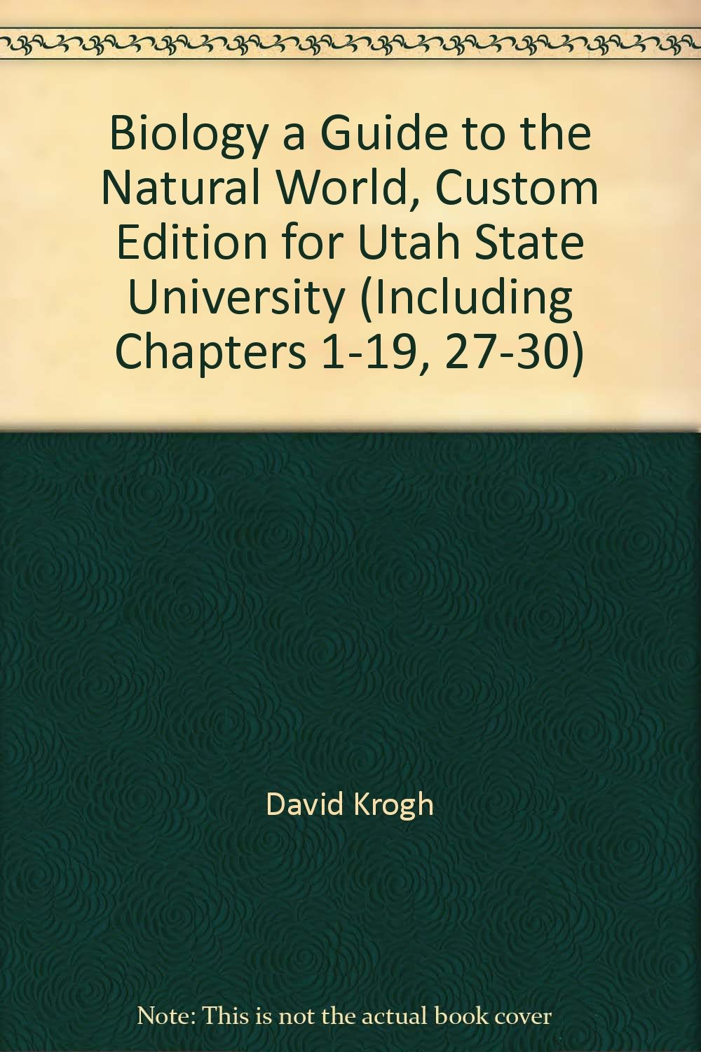 Biology a Guide to the Natural World, Custom Edition for Utah State  University (Including Chapters 1-19, 27-30): David Krogh: 9780536704498:  Amazon.com: ...