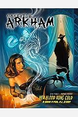 Casefile: ARKHAM - Her Blood Runs Cold