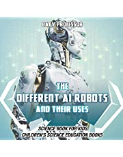 The Different AI Robots and Their Uses - Science Book for Kids | Children's Science Education Books