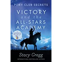 Pony Club Secrets: Victory and the All-Stars Academy: Book 8