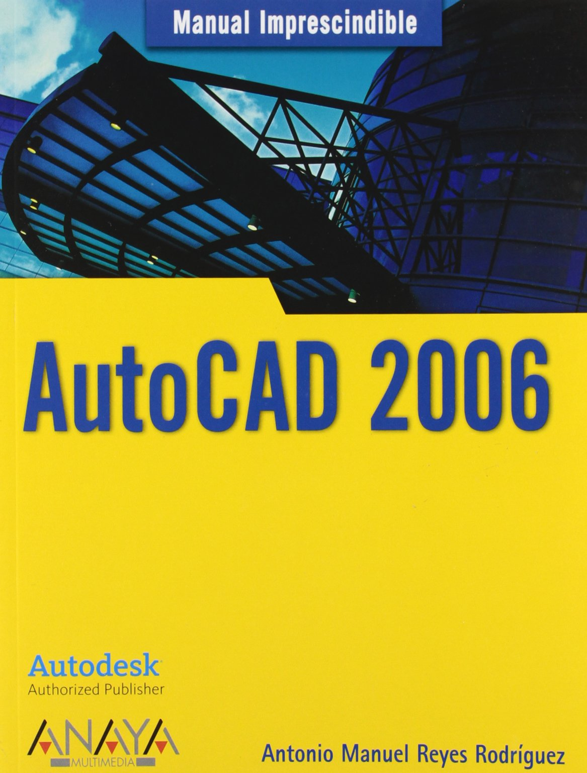 Autocad 2006 (Manuales Imprescindibles / Essential Manuals) (Spanish Edition) PDF