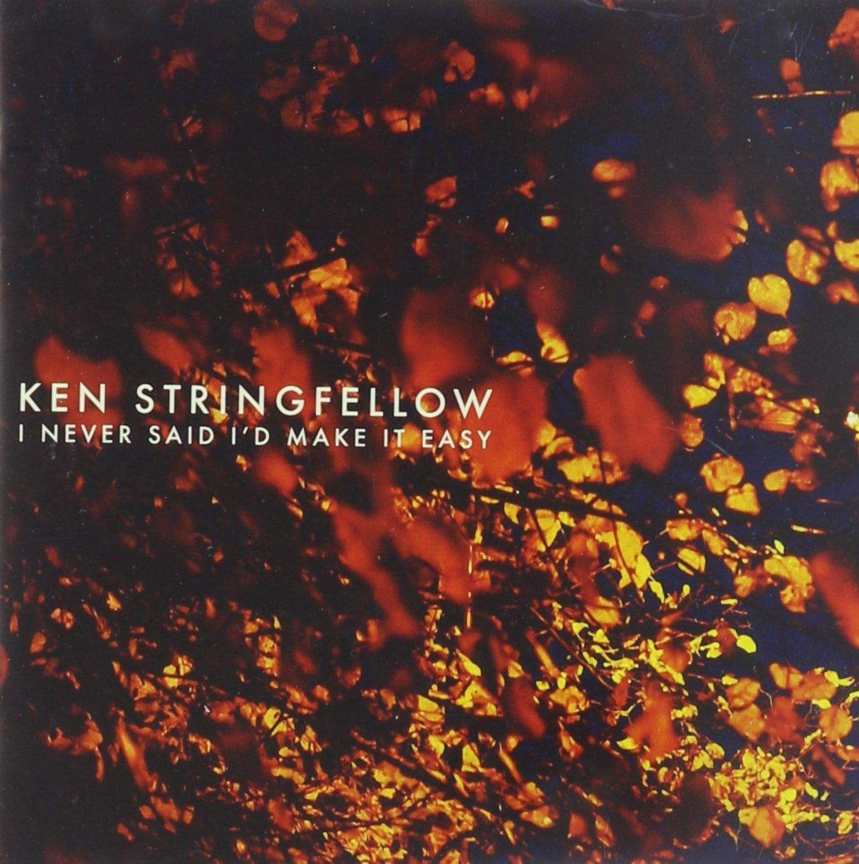 CD : Ken Stringfellow - I Never Said I'd Make (CD)