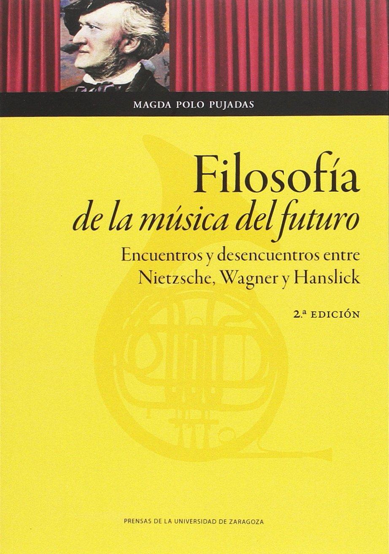 FILOSOFÍA DE LA MÚSICA DEL FUTURO (Humanidades): Amazon.es: Polo ...