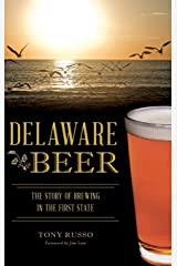 Delaware Beer: The Story of Brewing in the First State Hardcover