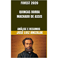 FUVEST 2020  QUINCAS BORBA MACHADO DE ASSIS: ANÁLISE E RESUMOS (FUVEST 2010 Livro 11)