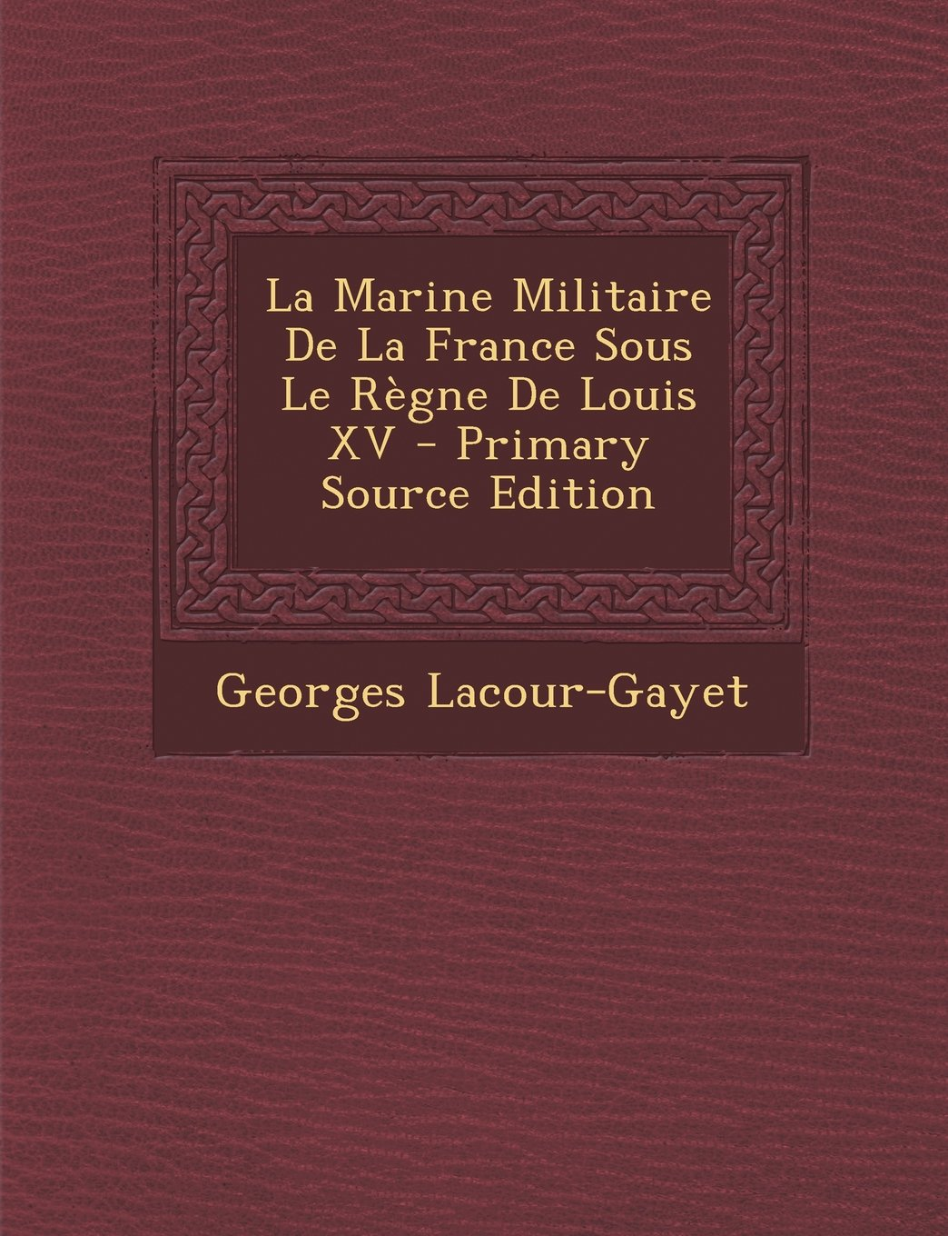 Download La Marine Militaire de La France Sous Le Regne de Louis XV - Primary Source Edition (French Edition) pdf