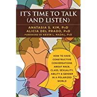It's Time to Talk (and Listen): A Handbook for Healing Conversations About Race, Class, Sexuality, Ability, Gender, and More
