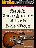Scott's Teach Yourself Guitar in Seven Days