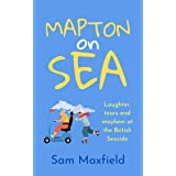 Mapton on Sea: Laughter, Tears and Mayhem at the British Seaside