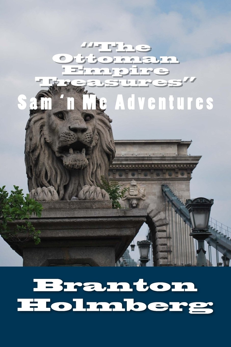 "Read Online #14"" The Ottoman Empire Treasures: Sam 'n Me (TM) adventure books (Volume 14) pdf"