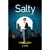 Salty: A Shocking Excursion Into The World Of Sugar Dating