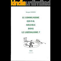 Le communisme est-il soluble dans le libéralisme ? (French Edition)