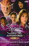 Sarah Jane Adventures: Whatever Happened to Sarah Jane?