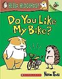 Do You Like My Bike?: An Acorn Book (Hello, Hedgehog! #1) (1)