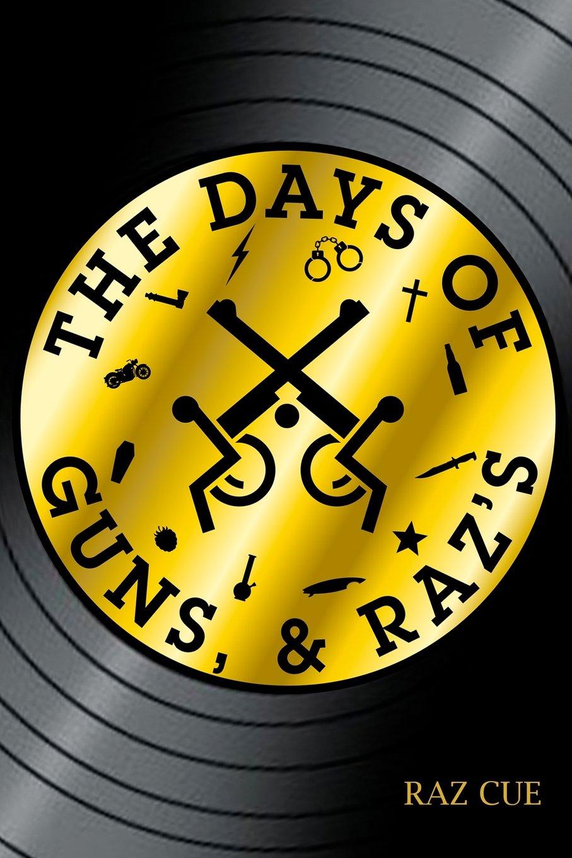 The Days of Guns, & Raz's