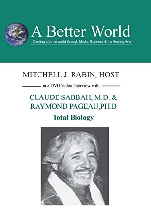 Total Biology with Claude Sabbah, M.D. & Raymond Ph.D