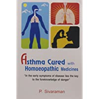 Asthma Cured with Homoeopathic Medicines: 1