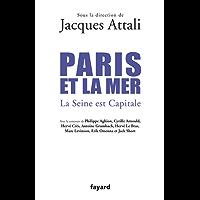 Paris et la mer. : La Seine est Capitale (Documents) (French Edition)