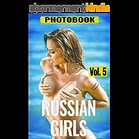 Erotic Photo Book - Russian Girls, vol.5 (English Edition)