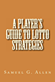 A Player's Guide to Lotto Strategies