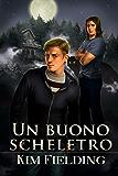 Un buono scheletro (Serie Scheletri Vol. 1)