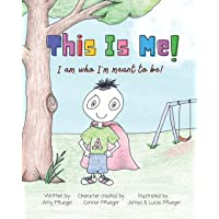 This Is Me! I am who I'm meant to be!: Autism book for children, kids, boys, girls, toddlers, parents, teachers and…