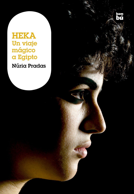 Download Heka: Un viaje mágico a Egipto (Grandes lectores: Grandes viajes) (Spanish Edition) PDF