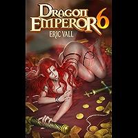 Dragon Emperor 6: Human to Dragon to God (English Edition)