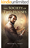 The Society of Two Houses: A Science Fantasy Space Opera (Tales of the Dissolutionverse Book 4)