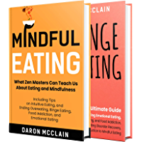 Mindful Eating: An Essential Guide to Eating Based on Mindfulness and Ending Overeating, Binge Eating, Food Addiction…