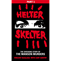 Helter Skelter: Part One of the Shocking Manson Murders (English Edition)