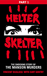 Helter skelter the true story of the manson murders ebooks em helter skelter part one of the shocking manson murders fandeluxe Gallery